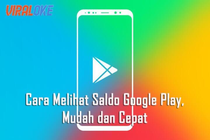 5 Cara Melihat Saldo Google Play Viraloke Com