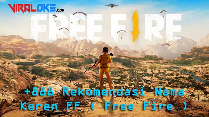 +888 Rekomendasi Nama Keren FF ( Free Fire ) 2020