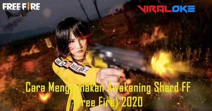 Cara Menggunakan Awakening Shard FF (Free Fire) 2020