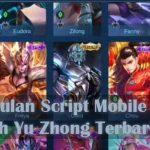 Kumpulan Script Mobile Legend Patch Yu Zhong Terbaru 2020 Lengkap