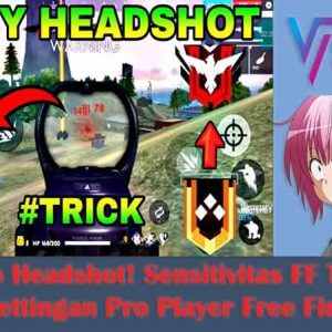 Sensitivitas FF Terbaik, Settingan Pro Player Free Fire 2020