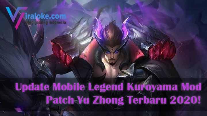 Update Mobile Legend Kuroyama Mod Patch Yu Zhong Terbaru 2020!