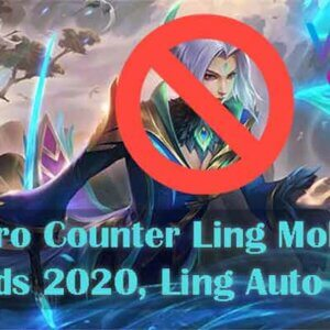 Hero Counter Ling Mobile Legends 2020