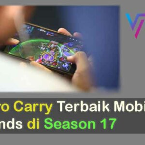 7 Hero Carry Terbaik Mobile Legends di Season 17