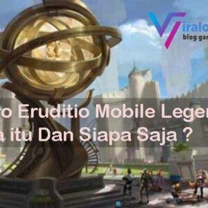 Hero Eruditio Mobile Legends, Apa itu Dan Siapa Saja ?