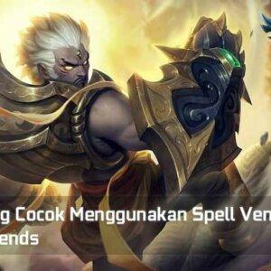 Hero Yang Cocok Menggunakan Spell Vengeance Mobile Legends