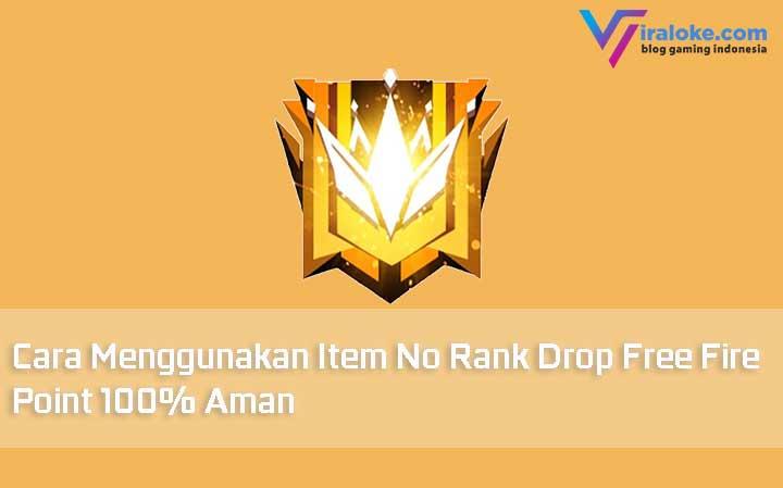 Cara Menggunakan Item No Rank Drop Free Fire Point 100% Aman