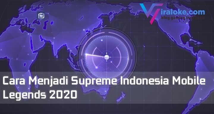 Cara Menjadi Supreme Indonesia Mobile Legends 2020