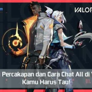 Sistem Percakapan dan Cara Chat All di Valorant