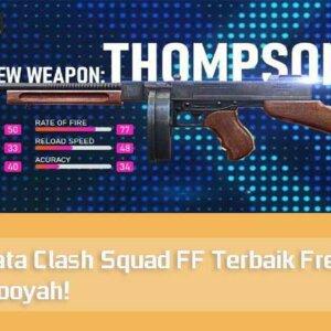 5 Senjata Clash Squad FF Terbaik Free Fire Auto Booyah