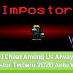 Cheat Among Us Always Impostor Terbaru 2020 Auto Win