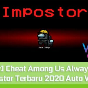 Cheat Among Us Always Impostor Terbaru 2020 Auto Win