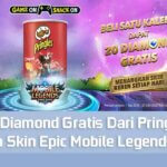 Dapat Diamond Gratis Dari Pringles Hingga Skin Epic Gratis Mobile Legends