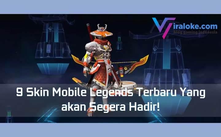 9 Skin Mobile Legends Terbaru