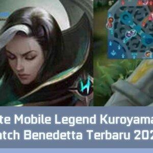Update Mobile Legend Kuroyama Mod Patch Benedetta Terbaru 2020