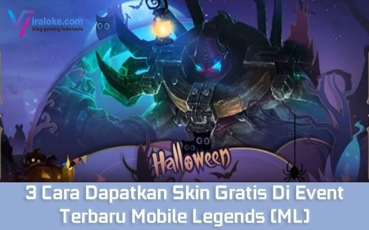 3 Cara Dapatkan Skin Gratis Di Event Terbaru Mobile Legends (ML)