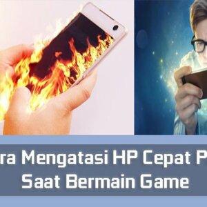 7 Cara Mengatasi HP Cepat Panas Saat Bermain Game7 Cara Mengatasi HP Cepat Panas Saat Bermain Game