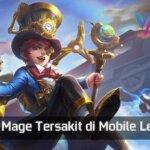 7 Hero Mage Tersakit di Mobile Legends