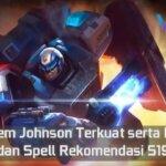 Build Item Johnson Terkuat serta Emblem dan Spell