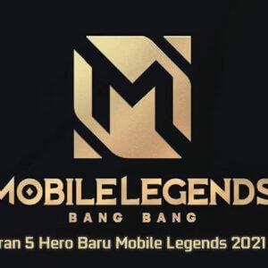 Bocoran 5 Hero Baru Mobile Legends 2021 Setelah Yve