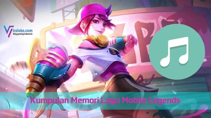 Kumpulan Memori Lagu Mobile Legends 2021