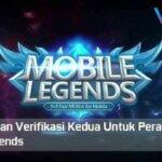 Cara Aktifkan Verifikasi Kedua Untuk Perangkat Baru Mobile Legends