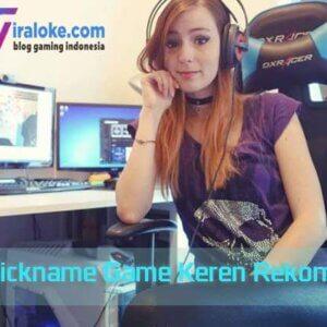 Nickname Game Keren Rekomendasi 2021