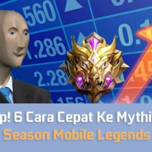 Cara Cepat Ke Mythic Awal Season Mobile Legends