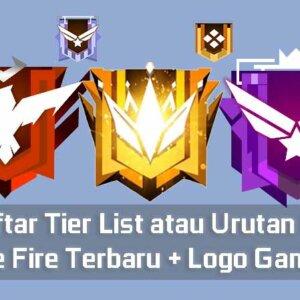 Daftar Tier List Urutan Rank Free Fire Terbaru + Logo Gambar