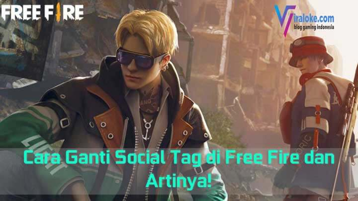 Cara Ganti Social Tag di Free Fire dan Artinya