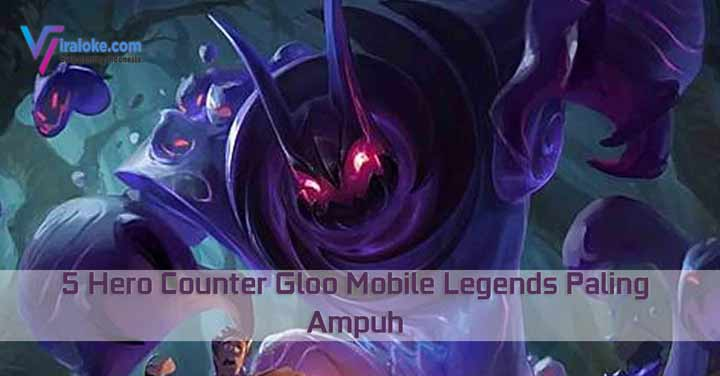 5 Hero Counter Gloo Mobile Legends Paling Ampuh 1