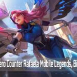 5 Hero Counter Rafaela Mobile Legends