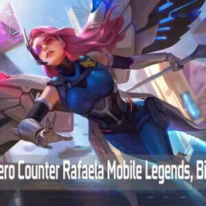 5 Hero Counter Rafaela Mobile Legends