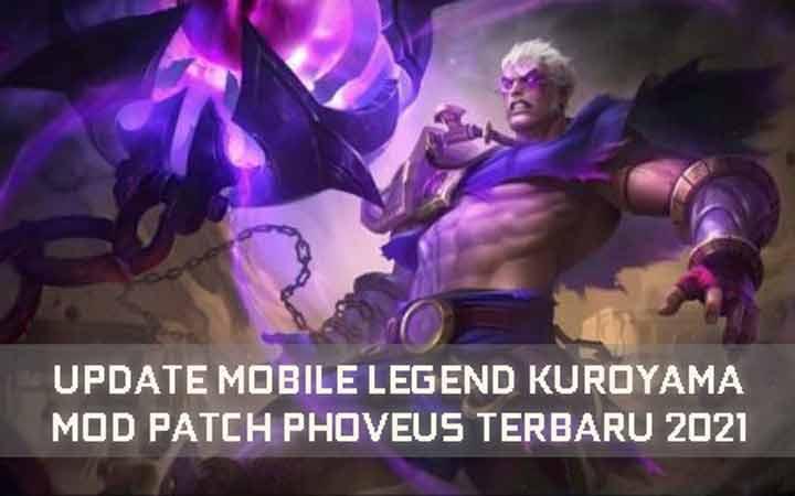 Mobile Legend Kuroyama Mod Patch Phoveus Terbaru