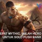 Hero Terbaik Untuk Solo Push Rank Mobile Legends